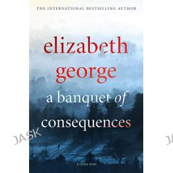 A Banquet of Consequences, Inspector Lynley : Book 19 by Elizabeth George, 9781444786576.