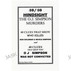 40/40 Hindsight the O.J. Simpson Murders by Sam Dennis McDonough, 9780615147406.