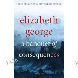 A Banquet of Consequences, An Inspector Lynley Novel by Elizabeth George, 9781444786651.