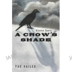 A Crow's Shade by Klenton Sparks, 9781419683114.