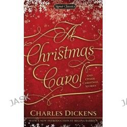 A Christmas Carol and Other Christmas Stories by Charles Dickens, 9780451532022.