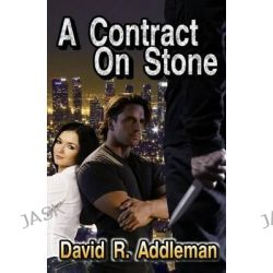 A Contract on Stone by MR David R Addleman, 9781456547615.