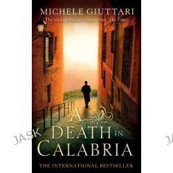 A Death in Calabria, Michele Ferrara by Michele Giuttari, 9780349123097.