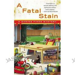 A Fatal Stain, Daring Finds Mystery by Elise Hyatt, 9780425255230.
