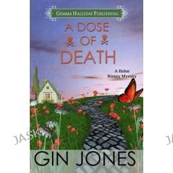 A Dose of Death, A Helen Binney Mystery by Gin Jones, 9781499389562.