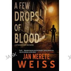A Few Drops of Blood, Captain Natalia Monte Investigation by Janette Merete Weiss, 9781616955342.