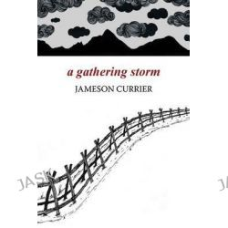 A Gathering Storm by Jameson Currier, 9781937627201.