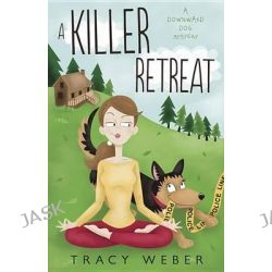 A Killer Retreat, A Downward Dog Mystery #2 by Tracy Weber, 9780738742090.