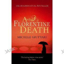 A Florentine Death, Michele Ferrara by Michele Giuttari, 9780349120065.