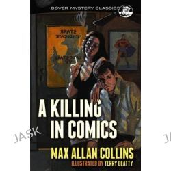 A Killing in Comics, Dover Mystery Classics by Max Collins, 9780486798707.