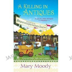 A Killing in Antiques, A Lucy St. Elmo Antiques Mystery by Mary Moody, 9780451234186.