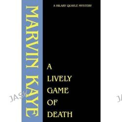 A Lively Game of Death, Hilary Quayle Mysteries by Marvin Kaye, 9781880448717.