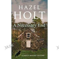 A Necessary End, Sheila Malory Mystery by Hazel Holt, 9780749011017.