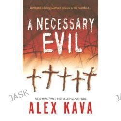 A Necessary Evil, Maggie O'Dell Novels by Alex Kava, 9780778324348.