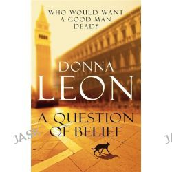 A Question of Belief, Brunetti by Donna Leon, 9780099547624.