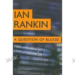 A Question of Blood, Inspector Rebus : Book 14 by Ian Rankin, 9780316099240.