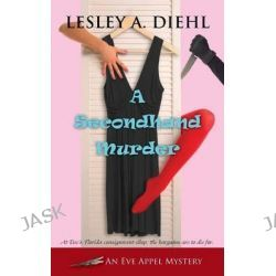 A Secondhand Murder, Eve Appel Mystery by Lesley a Diehl, 9781603819350.