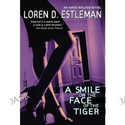 A Smile on the Face of the Tiger by Loren D. Estleman, 9780446678179.