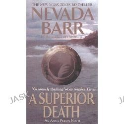 A Superior Death, Anna Pigeon Mysteries by Nevada Barr, 9780425194713.