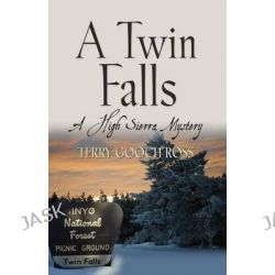A Twin Falls, A High Sierra Mystery by Terry Gooch Ross, 9781621419488.