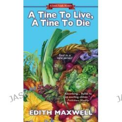 A Tine to Live, a Tine to Die, Local Foods Mysteries by Edith Maxwell, 9780758284624.