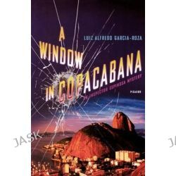 A Window in Copacabana, Inspector Espinosa Mysteries by Luiz Alfredo Garcia-Roza, 9780312425661.