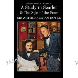 A Study in Scarlet & the Sign of the Four, Wordsworth Classics by Sir Arthur Conan Doyle, 9781840224115.