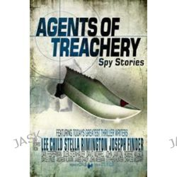 Agents of Treachery by Otto Penzler, 9781848875142.