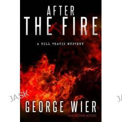 After the Fire by George Wier, 9781512265187.