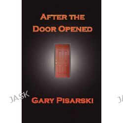 After the Door Opened by Pisarski Gary, 9781933449388.