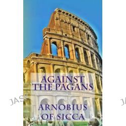 Against the Pagans, Inspector Banks Novels (Audio) by Arnobius of Sicca, 9781490461427.