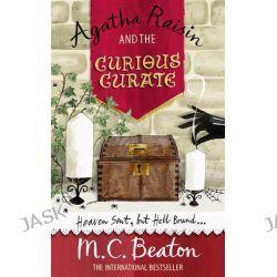 Agatha Raisin and the Curious Curate, Agatha Raisin by M. C. Beaton, 9781849011464.