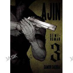 Ajin, Demi-Human: Volume 3 by Gamon Sakurai, 9781941220214.