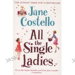 All the Single Ladies by Jane Costello, 9780857205537.