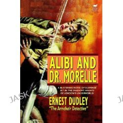 Alibi and Dr. Morelle by Ernest Dudley, 9781587156342.