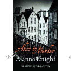 Akin to Murder, The Inspector Faro Series by Alanna Knight, 9780749019198.