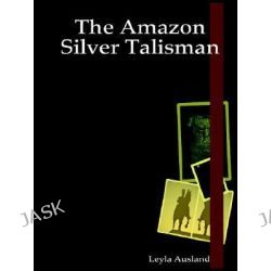 Amazon, Silver Talisman by Leyla Ausland, 9781411664081.
