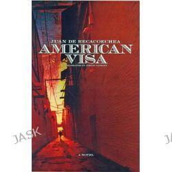 American Visa by Juan Recacoechea S., 9781933354200.
