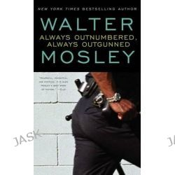 Always Outnumbered, Always Outgunned by Walter Mosley, 9780671014995.