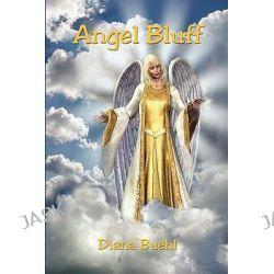 Angel Bluff by Diana Buehl, 9781598249361.