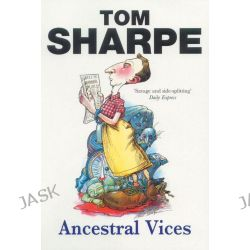 Ancestral Vices by Tom Sharpe, 9780099435532.