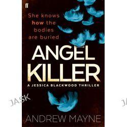Angel Killer, Jessica Blackwood by Andrew Mayne, 9780571327607.