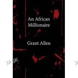An African Millionaire by Grant Allen, 9781484956168.