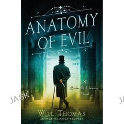 Anatomy of Evil, A Barker and Llewelyn Novel by Will Thomas, 9781250041050.