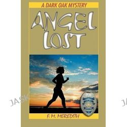 Angel Lost, Rocky Bluff PD Mystery Ser. by F M Meredith, 9781610090056.
