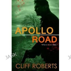 Apollo Road by Cliff Roberts, 9781508521020.