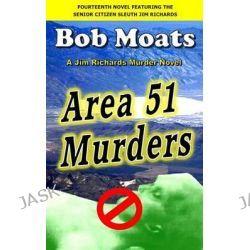 Area 51 Murders by Bob Moats, 9780990313847.
