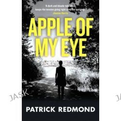 Apple of My Eye by Patrick Redmond, 9780751561807.