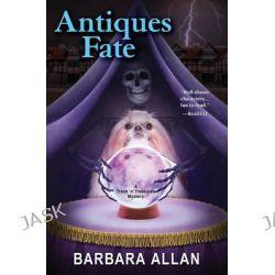 Antiques Fate, A Trash 'n' Treasures Mystery by Barbara Allan, 9780758293084.