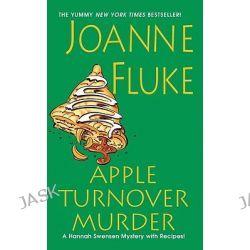 Apple Turnover Murder, A Hannah Swensen Mystery by Joanne Fluke, 9780758234902.